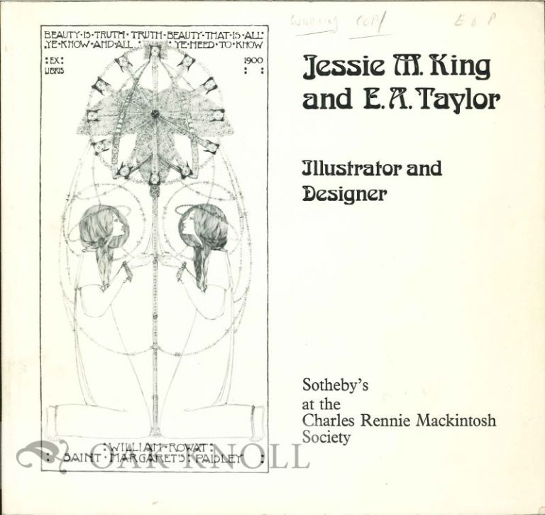 JESSIE M. KING AND E.A. TAYLOR, ILLUSTRATOR AND DESIGNER FROM THE COLLECTION OF MISS MERLE TAYLOR SOLD BY SOTHEBY PARKE BERNET & CO..
