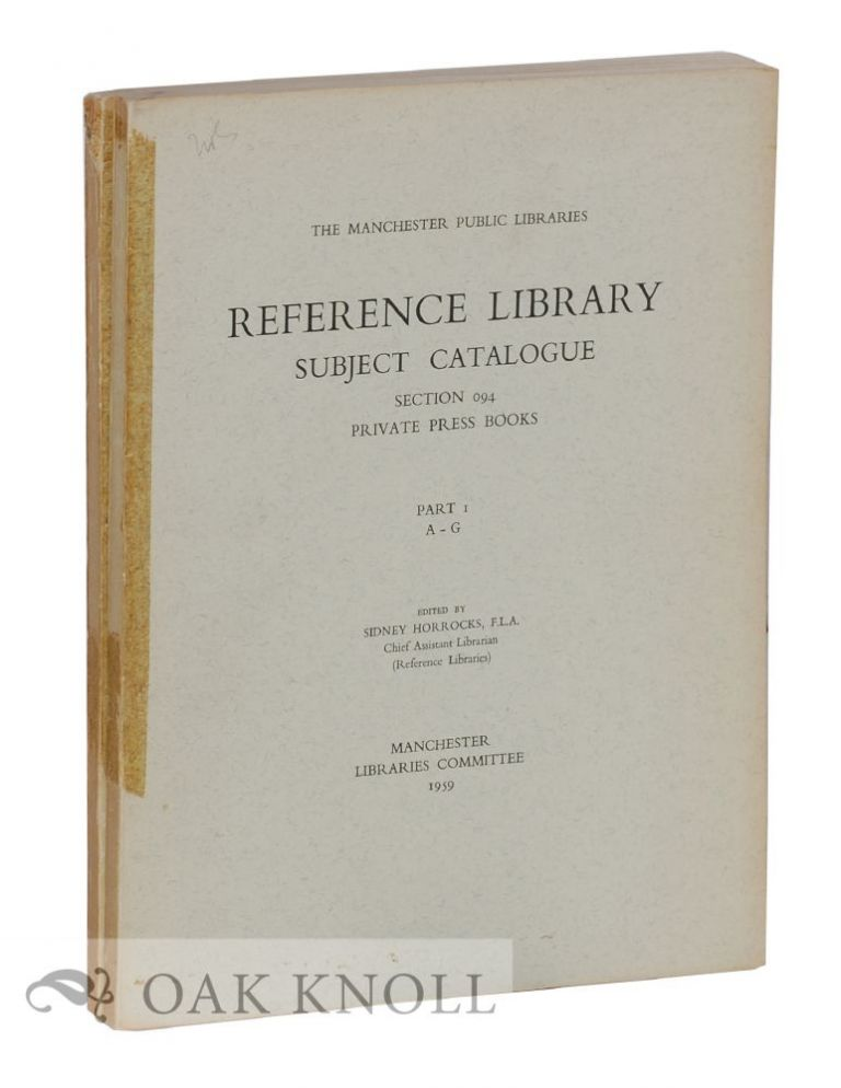 REFERENCE LIBRARY SUBJECT CATALOGUE SECTION 094 PRIVATE PRESS BOOKS. Sidney Horrocks.