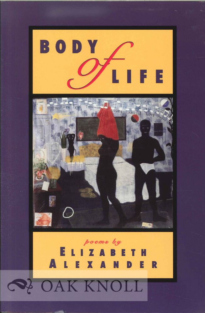 BODY OF LIFE. Elizabeth Alexander.