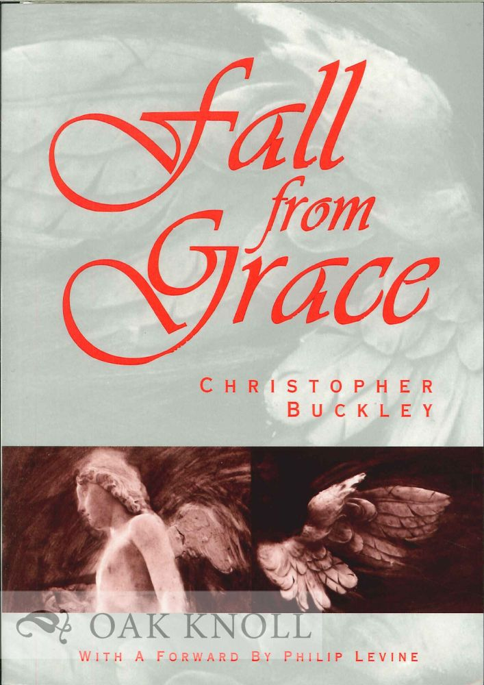 FALL FROM GRACE. Christopher Buckley.