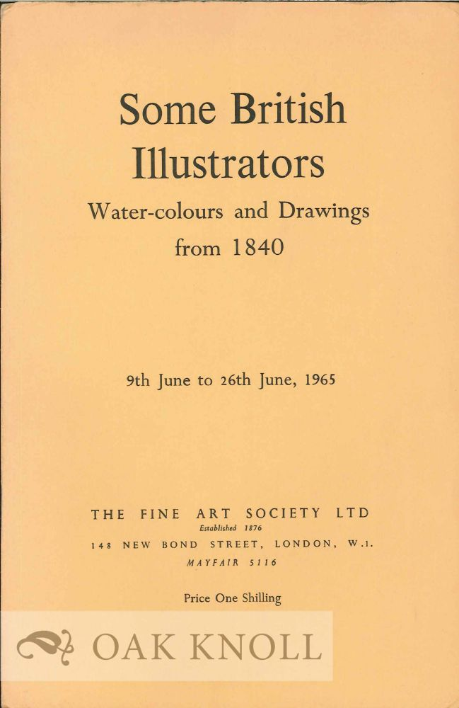 SOME BRITISH ILLUSTRATORS: WATER-COLOURS AND DRAWINGS FROM 1840.