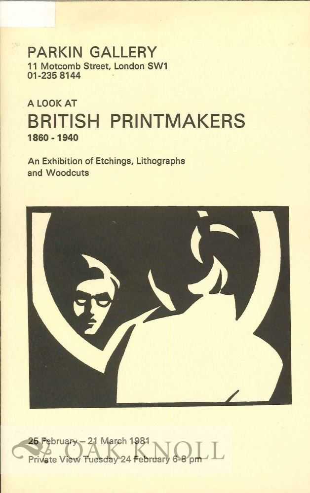 A LOOK AT BRITISH PRINTMAKERS 1860-1940.