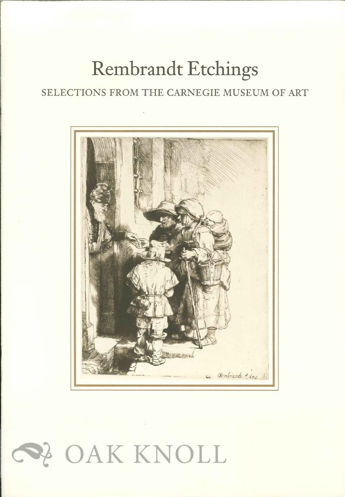 REMBRANDT ETCHINGS: SELECTIONS FROM THE CARNEGIE MUSEUM OF ART