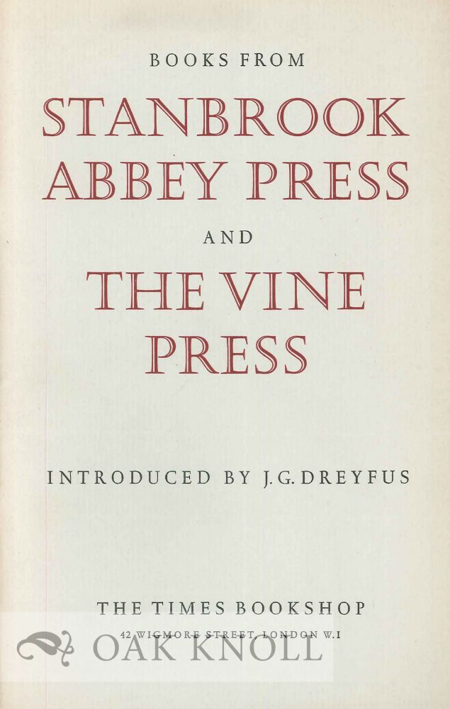 BOOKS FROM THE STANBROOK ABBEY PRESS AND THE VINE PRESS. J. G. Dreyfus.