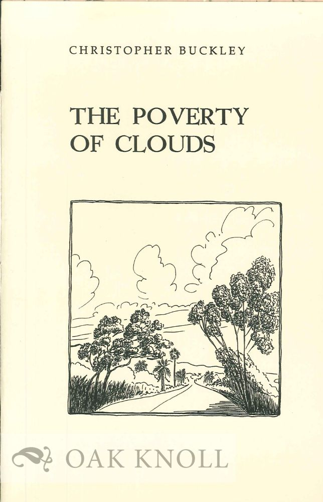 THE POVERTY OF CLOUDS. Christopher Buckley.