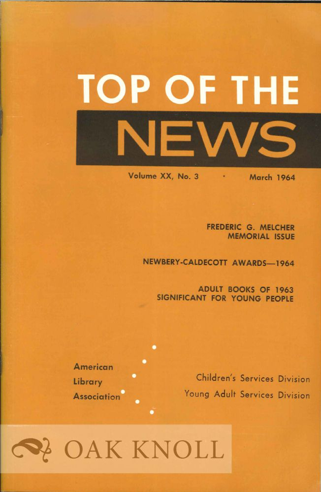 TOP OF THE NEWS, FREDERIC G. MELCHER MEMORIAL ISSUE.