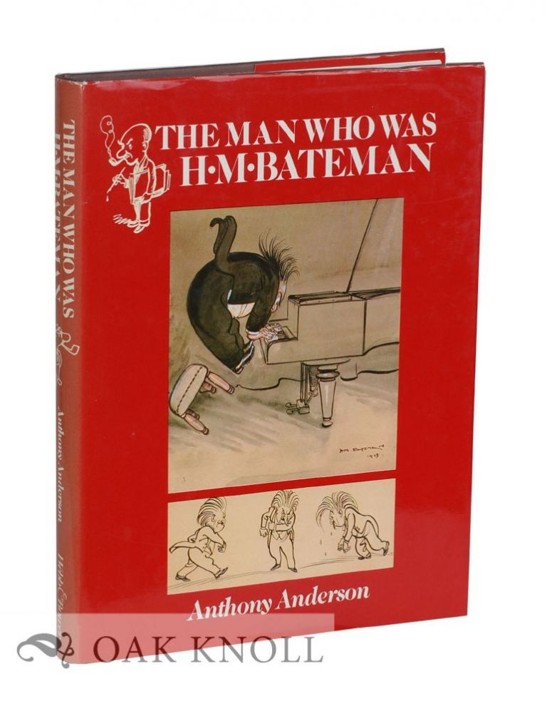 THE MAN WHO WAS H.M. BATEMAN. Anthony Anderson.