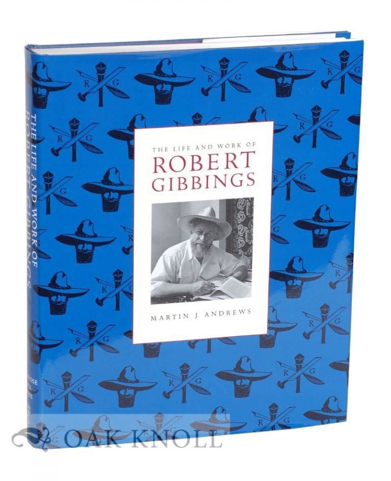 THE LIFE AND WORK OF ROBERT GIBBINGS. Martin J. Andrews.