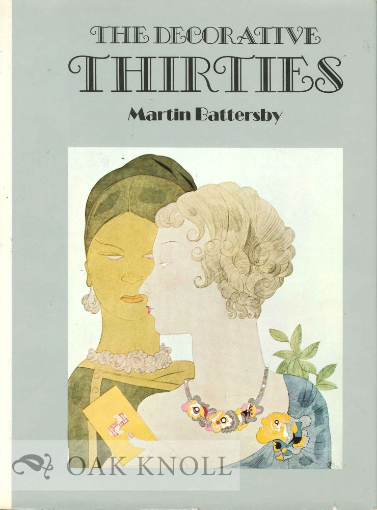 THE DECORATIVE THIRTIES. Martin Battersby.