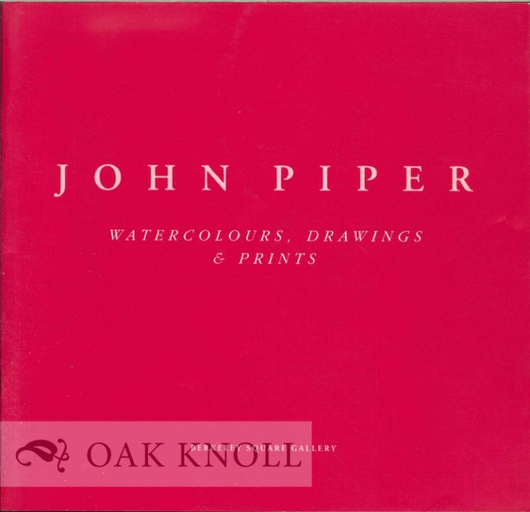 JOHN PIPER: WATERCOLOURS, DRAWINGS, & PRINTS