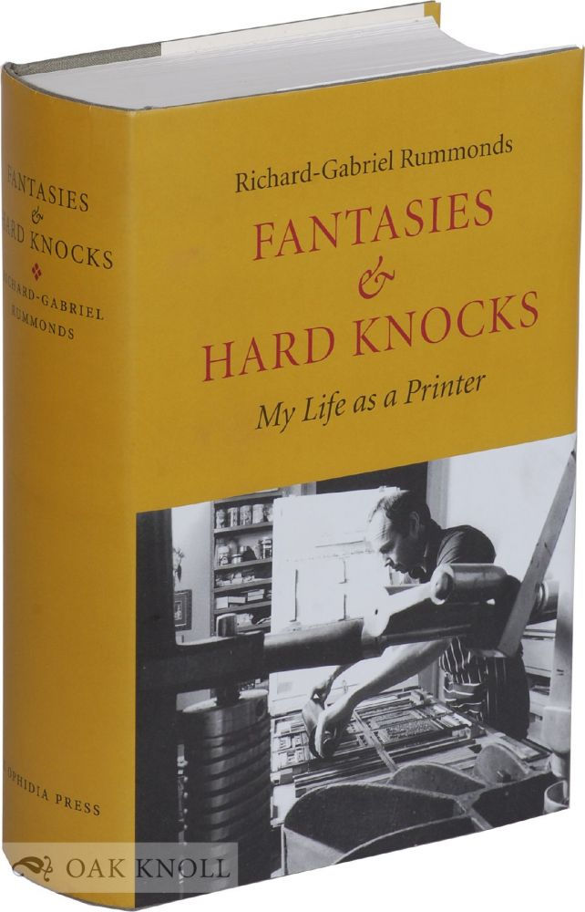 FANTASIES & HARD KNOCKS: MY LIFE AS A PRINTER. Richard-Gabriel Rummonds.