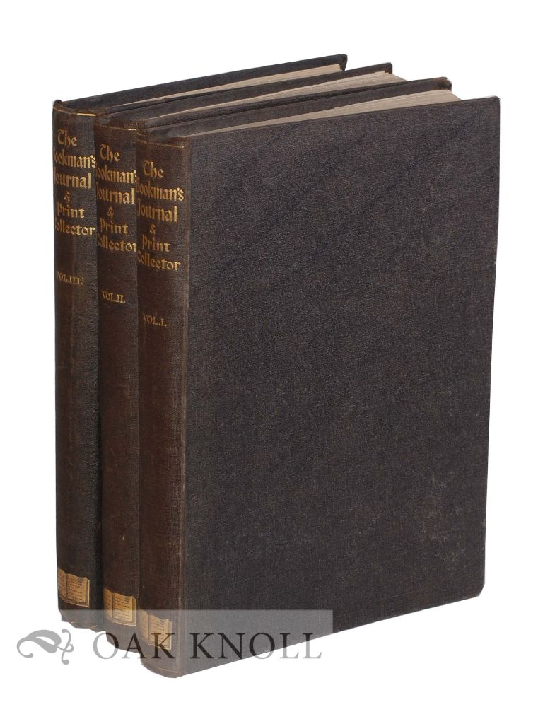 THE BOOKMAN'S JOURNAL AND PRINT COLLECTOR: THE PAPER FOR ALL LITERARY MEN AND COLLECTORS.