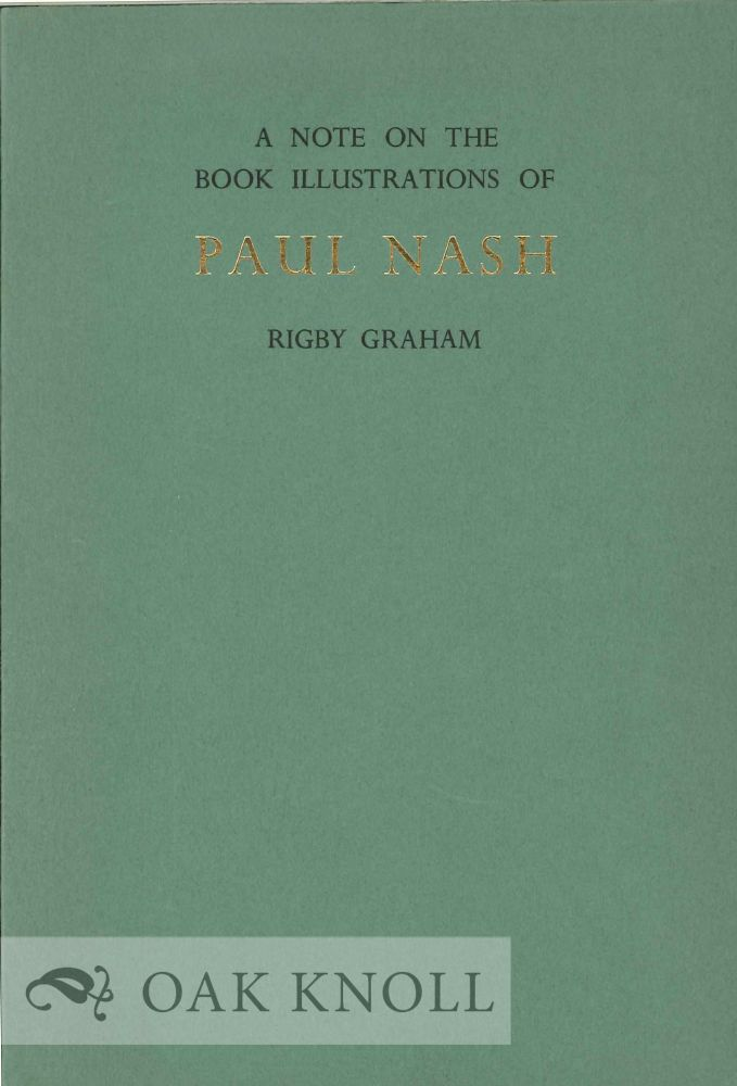 A NOTE ON THE BOOK ILLUSTRATIONS OF PAUL NASH. Rigby Graham.