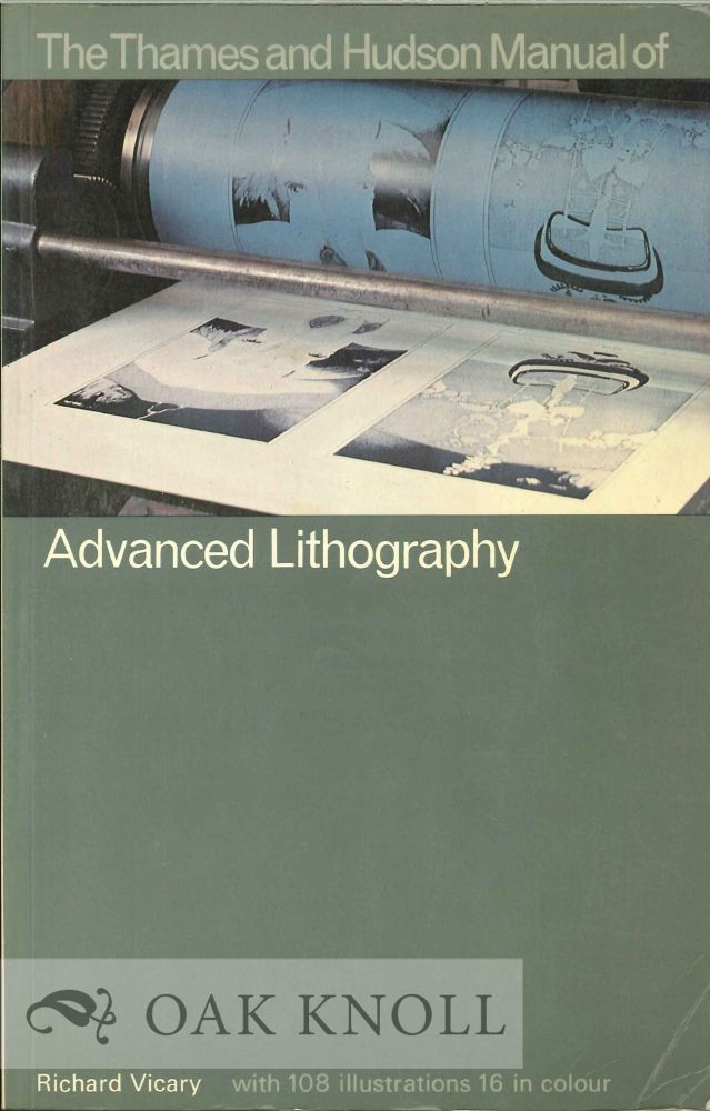 THE THAMES AND HUDSON MANUAL OF ADVANCED LITHOGRAPHY. Richard Vicary.