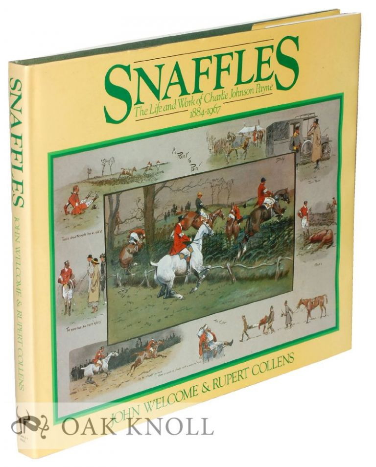 SNAFFLES: THE LIFE AND WORK OF CHARLIE JOHNSON PAYNE 1884-1907. John Welcome, Rupert Collins.