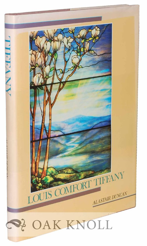 LOUIS COMFORT TIFFANY. Alastair Duncan.