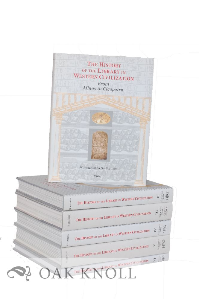 THE HISTORY OF THE LIBRARY IN WESTERN CIVILIZATION - THE COMPLETE SET. Konstantinos Staikos.