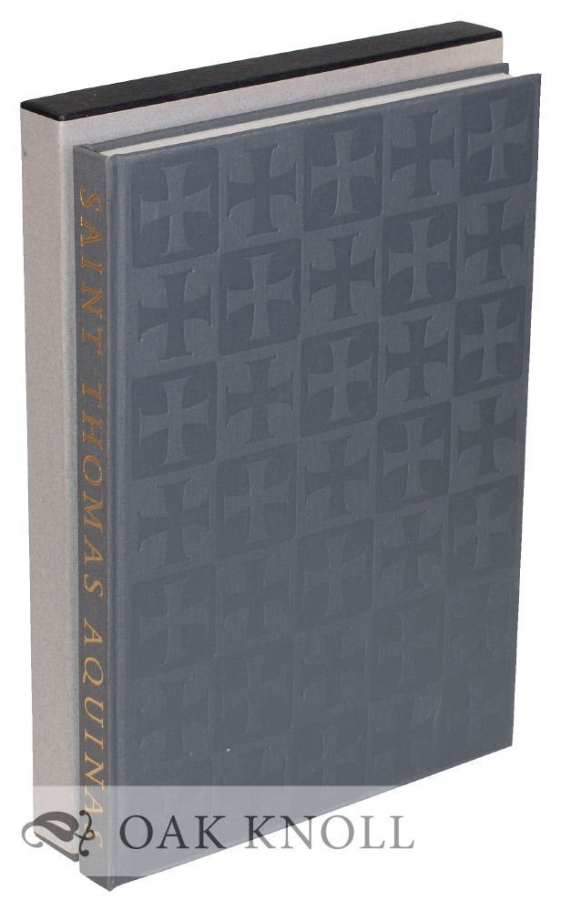 SAINT THOMAS AQUINAS, SELECTIONS FROM HIS WORKS MADE BY GEORGE N. SHUSTER. Saint Thomas Aquinas.