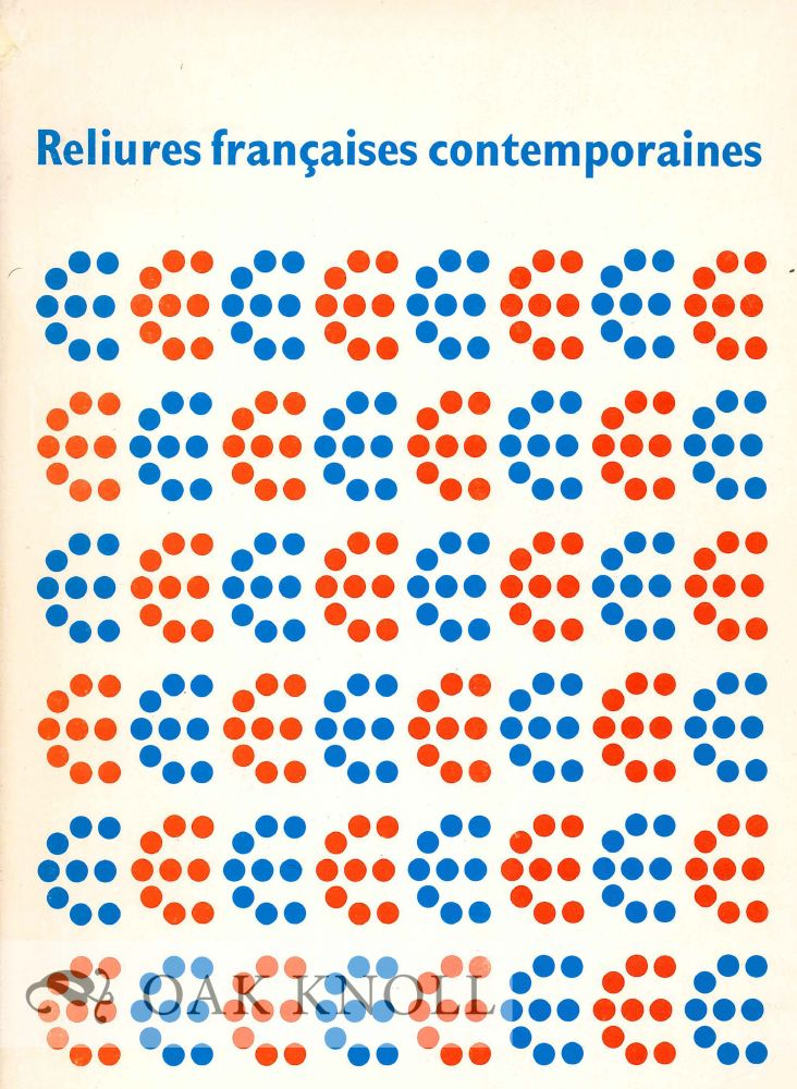 RELIURES FRANCAISES CONTEMPORAINES, QUELQUES TENDANCES. Claude Blaizot.