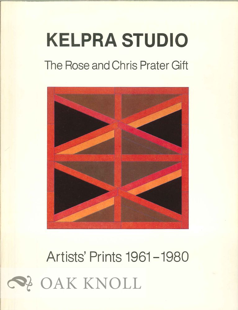 KELPRA STUDIO: AN EXHIBITION TO COMMEMORATE THE ROSE AND CHRIS PRATER GIFT.