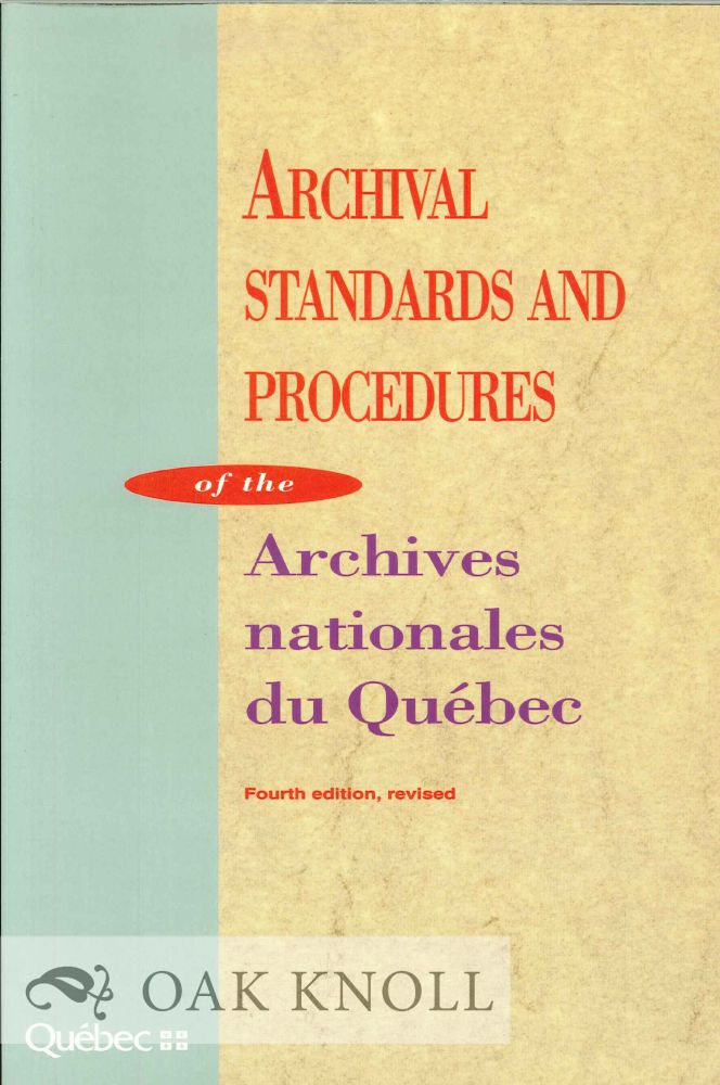ARCHIVAL STANDARDS AND PROCEDURES OF THE ARCHIVES NATIONALES DU QUÉBEC.
