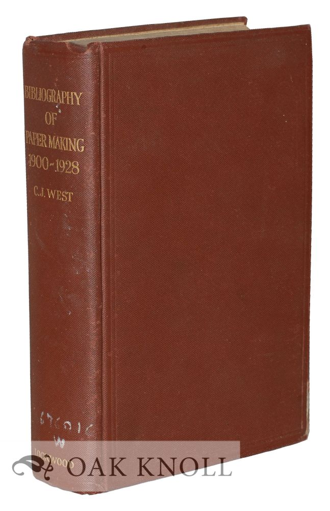 BIBLIOGRAPHY OF PULP AND PAPER MAKING 1900-1928. Clarence Jay West, compiler.