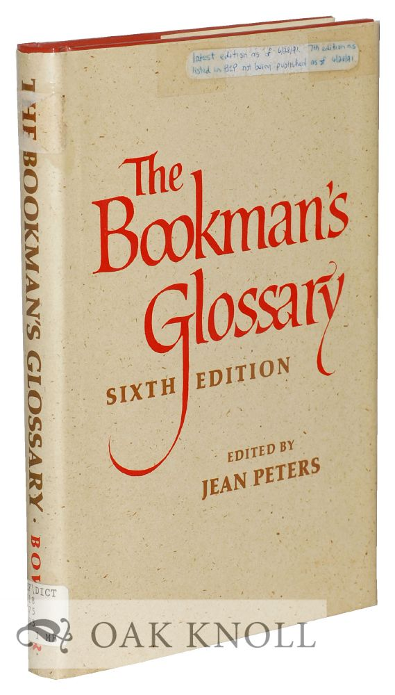 THE BOOKMAN'S GLOSSARY, SIXTH EDITION, REVISED AND ENLARGED. Jean Peters.