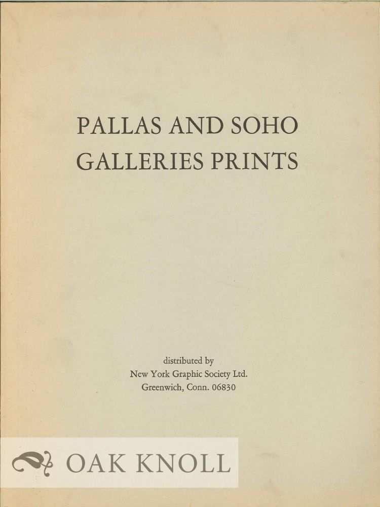 PALLAS AND SOHO GALLERIES PRINTS.