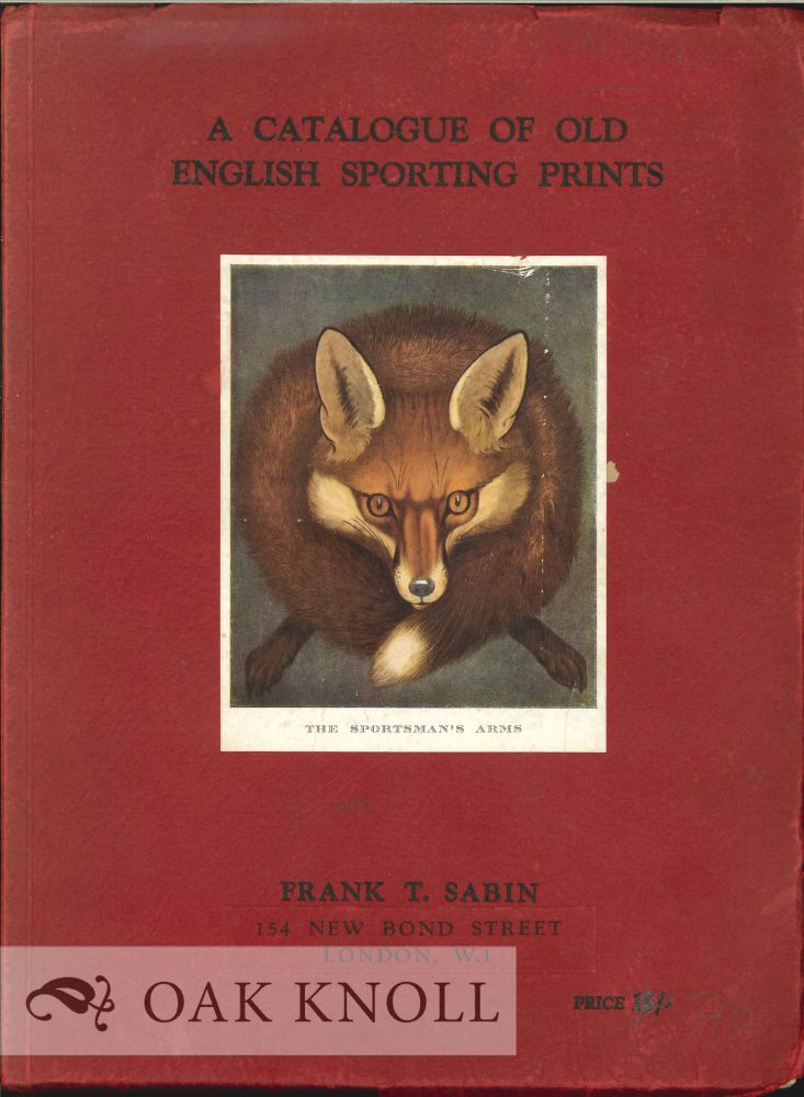 A CATALOGUE OF OLD ENGLISH SPORTING PRINTS. V. P. Sabin, compiler.