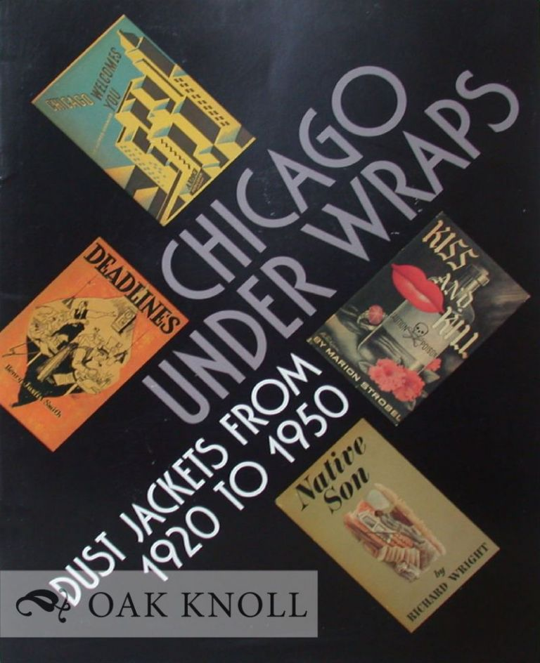 CHICAGO UNDER WRAPS: DUST JACKETS FROM 1920 TO 1950