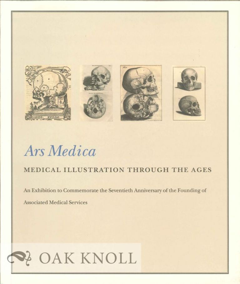 ARS MEDICA: MEDICAL ILLUSTRATION THROUGH THE AGES. Philip Oldfield, Richard Landon.