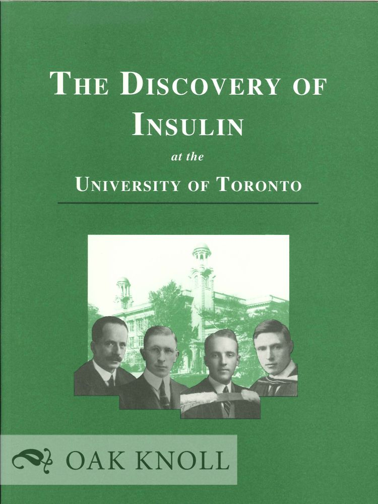 THE DISCOVERY OF INSULIN AT THE UNIVERSITY OF TORONTO. Katharine Martyn.