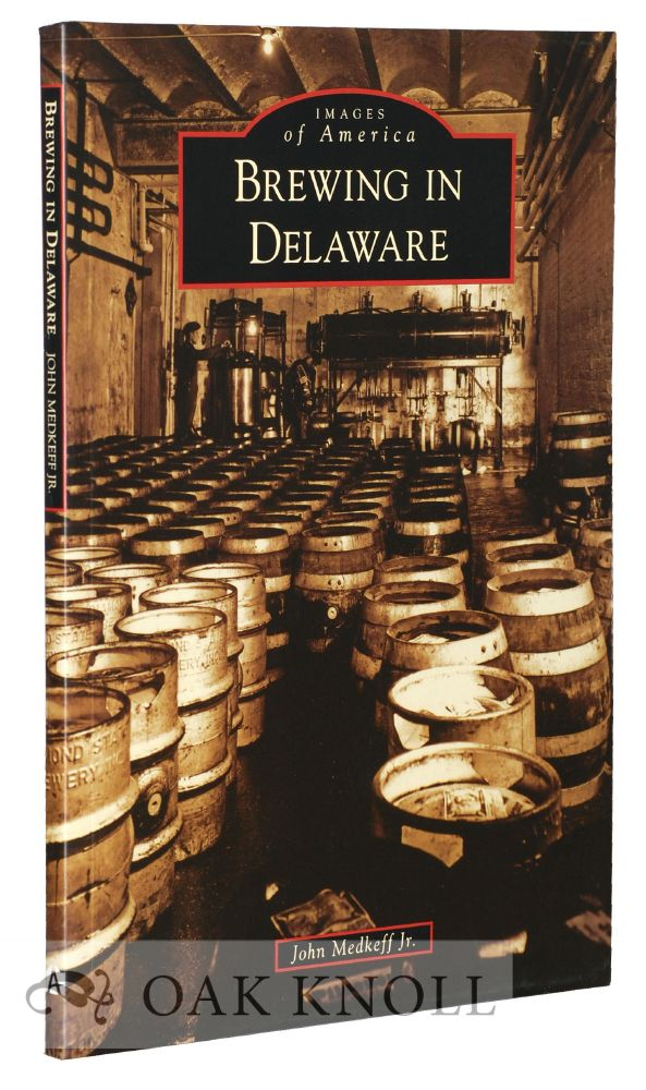 BREWING IN DELAWARE. John Medkeff Jr.