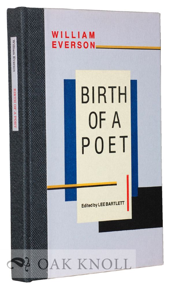 BIRTH OF A POET, THE SANTA CRUZ MEDITATIONS. EDITED BY LEE BARTLETT. William Everson.