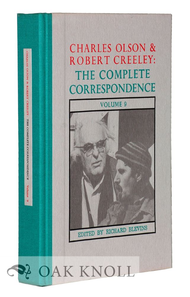 CHARLES OLSON & ROBERT CREELEY: THE COMPLETE CORRESPONDENCE VOLUME 9. Richard Blevins.