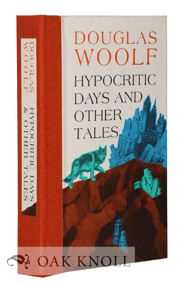 HYPOCRITIC DAYS & OTHER TALES. Douglas Woolf.