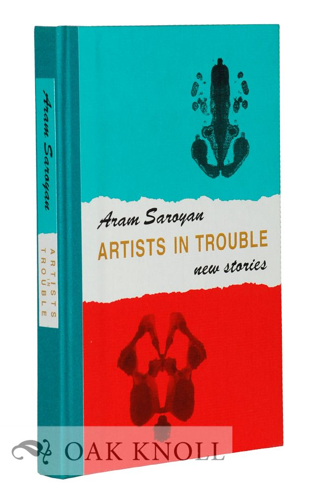 ARTISTS IN TROUBLE: NEW STORIES. Aram Saroyan.