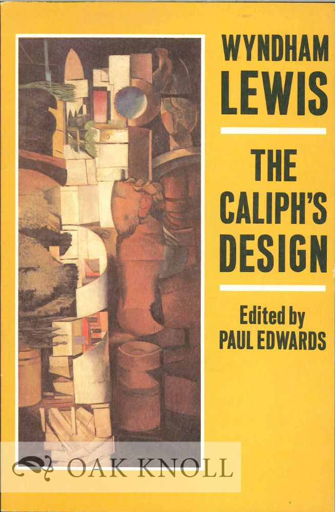 THE CALIPH'S DESIGN: ARCHITECTS! WHERE IS YOUR VORTEX? Wyndham Lewis.