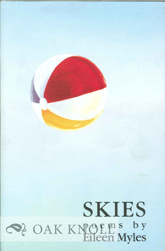 SKIES, POEMS BY EILEEN MYLES. Eileen Myles.