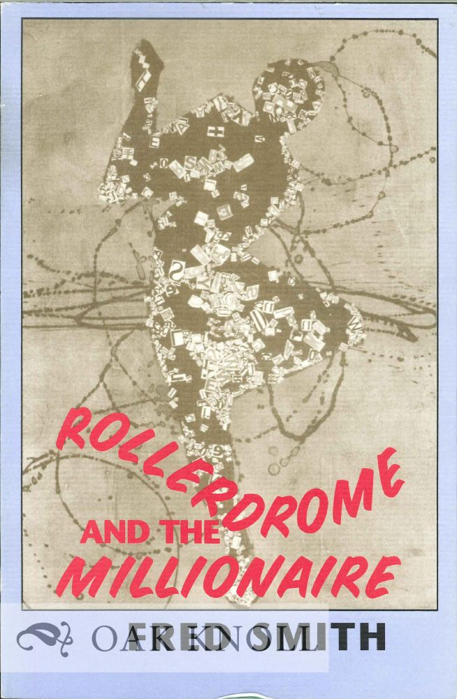 ROLLERDROME AND THE MILLIOINAIRE POEMS. Fred Smith.