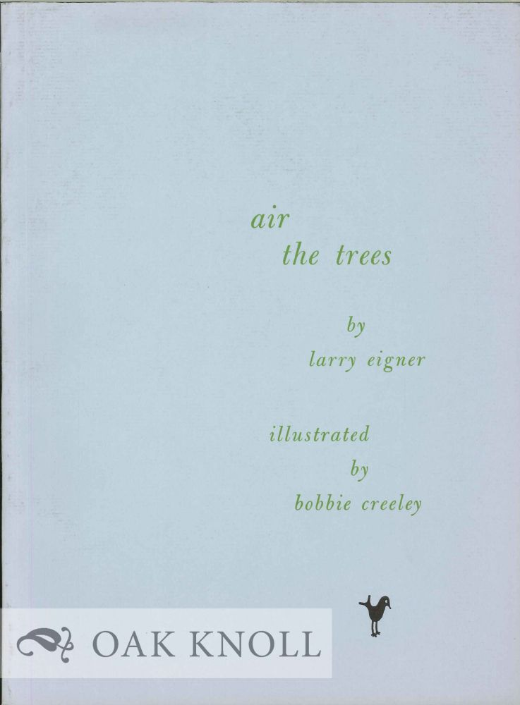 AIR THE TREES. Larry Eigner.