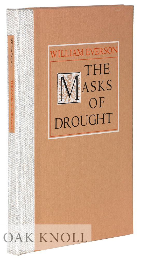 THE MASKS OF DROUGHT. William Everson, brother Antoninus.
