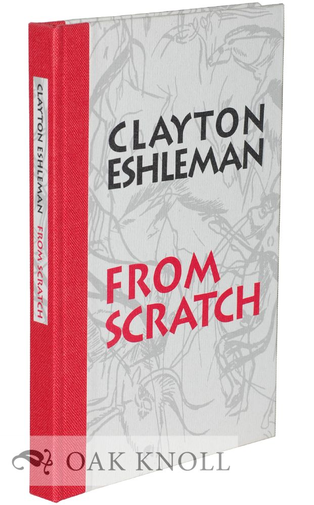 FROM SCRATCH. Clayton Eshleman.