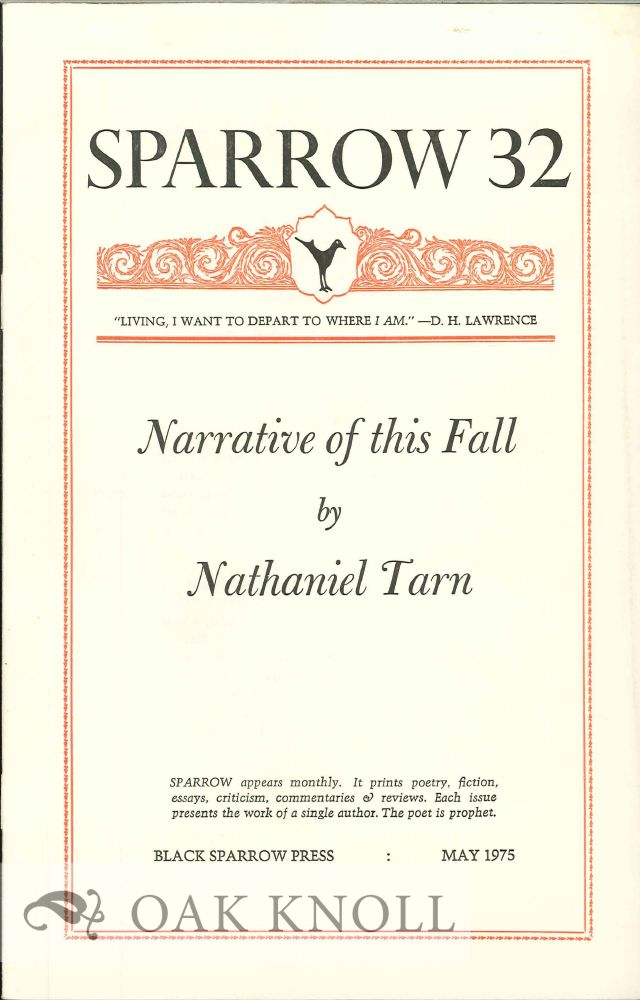 NARRATIVE OF THIS FALL. SPARROW 32. Nathaniel Tarn.