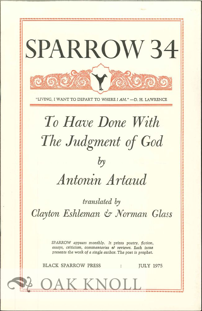 TO HAVE DONE WITH THE JUDGMENT OF GOD BY ANTONIN ARNAUD. SPARROW 34. Clayton Eshleman, Norman Glass.