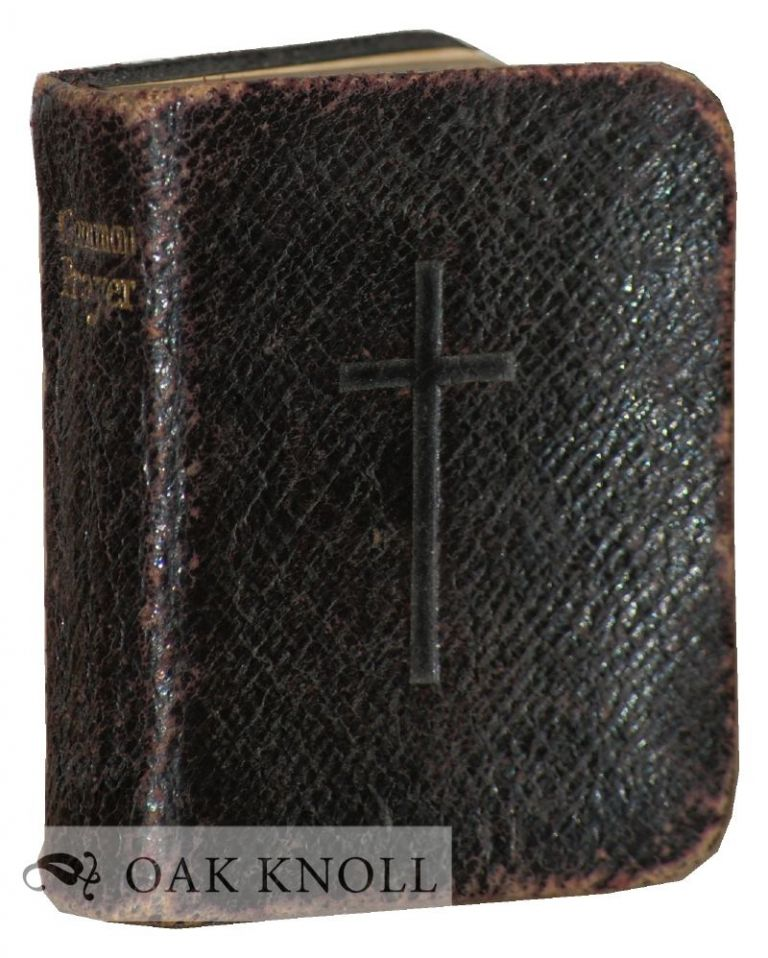THE BOOK OF COMMON PRAYER AND ADMINISTRATION OF THE HOLY COMMUNION ACCORDING TO THE USE OF THE CHURCH OF ENGLAND.