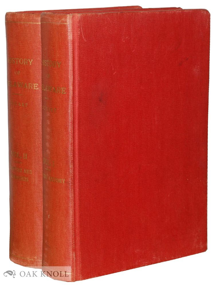 THE HISTORY OF DELAWARE. 1609-1888. J. Thomas Scharf.