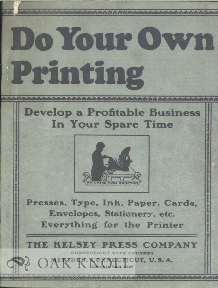 DO YOUR OWN PRINTING. Kelsey.