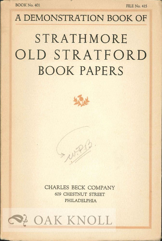 OLD STRATFORD BOOK PAPERS: A FEW SPECIMEN PAGES AND AN INTRODUCTORY NOTE ON FINE PRINTING. Strathmore.