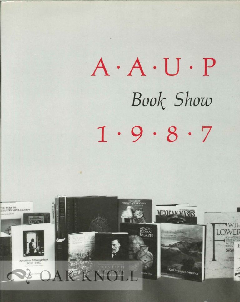 AAUP BOOK SHOW 1987 AND A RETROSPECTIVE FIFTY YEARS OF BOOK DESIGN.